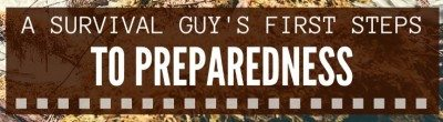 A Survival Guy's First Steps to Preparedness