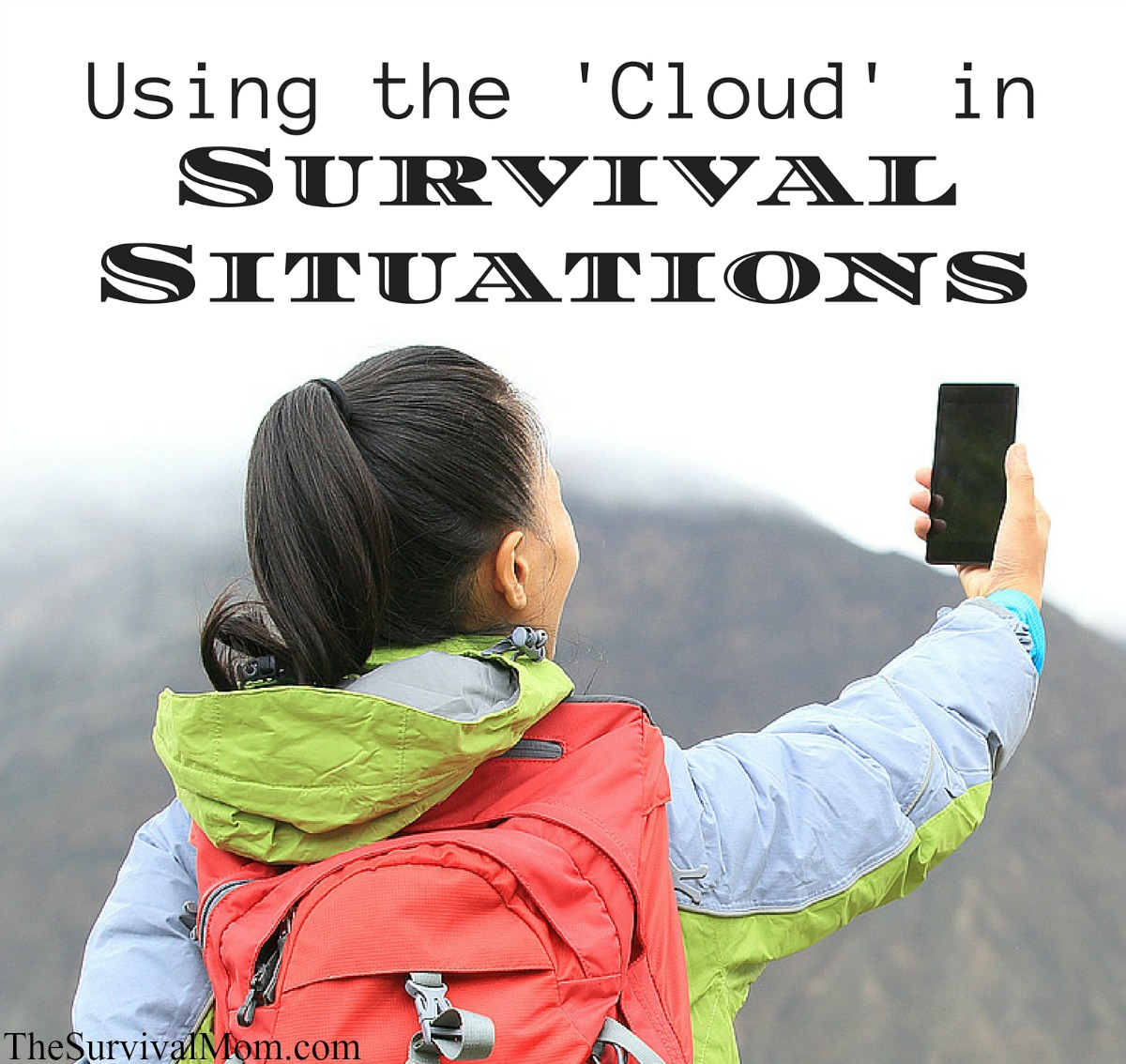 Using the 'Cloud' in Survival Situations via The Survival Mom