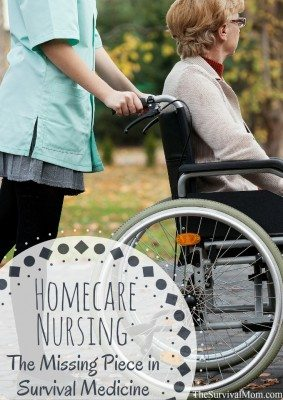 Homecare Nursing: The Missing Piece in Survival Medicine