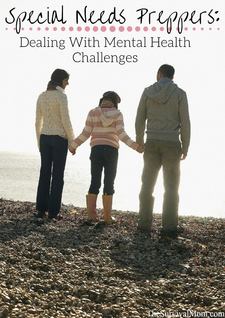 Special Needs Preppers: Dealing With Mental Health Challenges via The Survival Mom