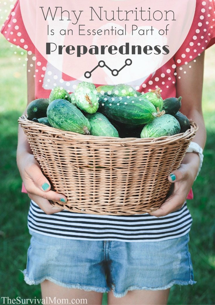 Why Nutrition is an Essential Part of Preparedness via The Survival Mom