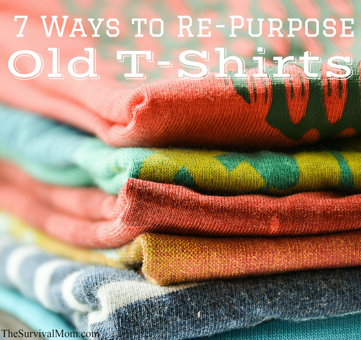 7 Ways to Re-Purpose Old T-Shirts via The Survival Mom