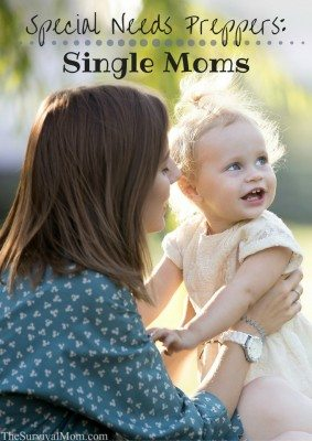 Special Needs Preppers: Single Moms
