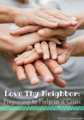 Love Thy Neighbor: Preparing to Help in a Crisis