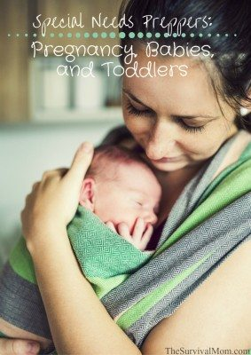 Special Needs Preppers: Pregnancy, Babies, and Toddlers