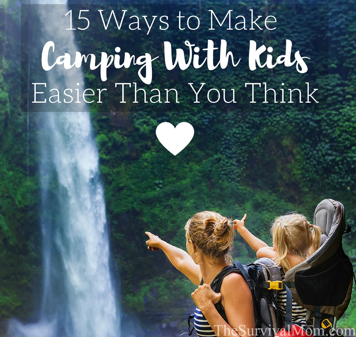 15 Ways to Make Camping With Kids Easier Than You Think via The Survival Mom
