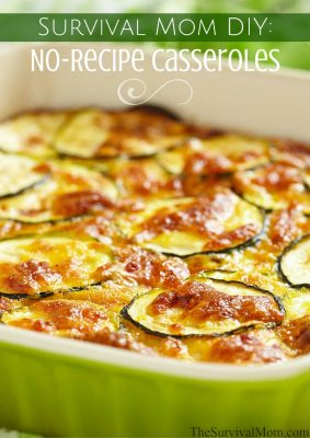 Survival Mom DIY: No-Recipe Casseroles!