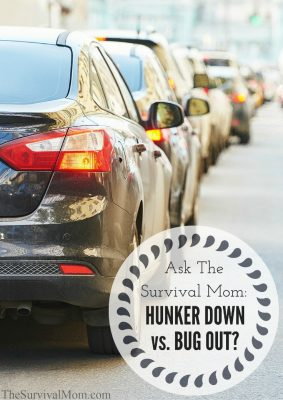 Ask The Survival Mom: Hunker Down vs. Bug Out?