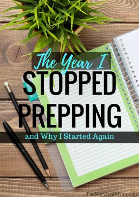 The Year I Stopped Prepping and Why I Started Again