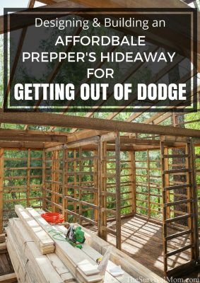 Designing & Building an Affordable Prepper's Hideaway