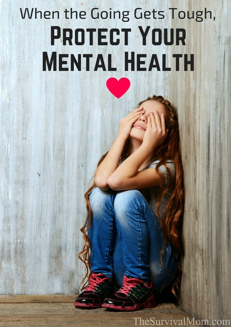 When the Going Gets Tough, Protect Your Mental Health via The Survival Mom