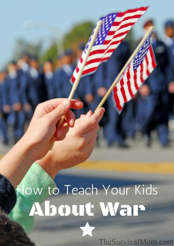 How to Teach Your Kids About War via The Survival Mom