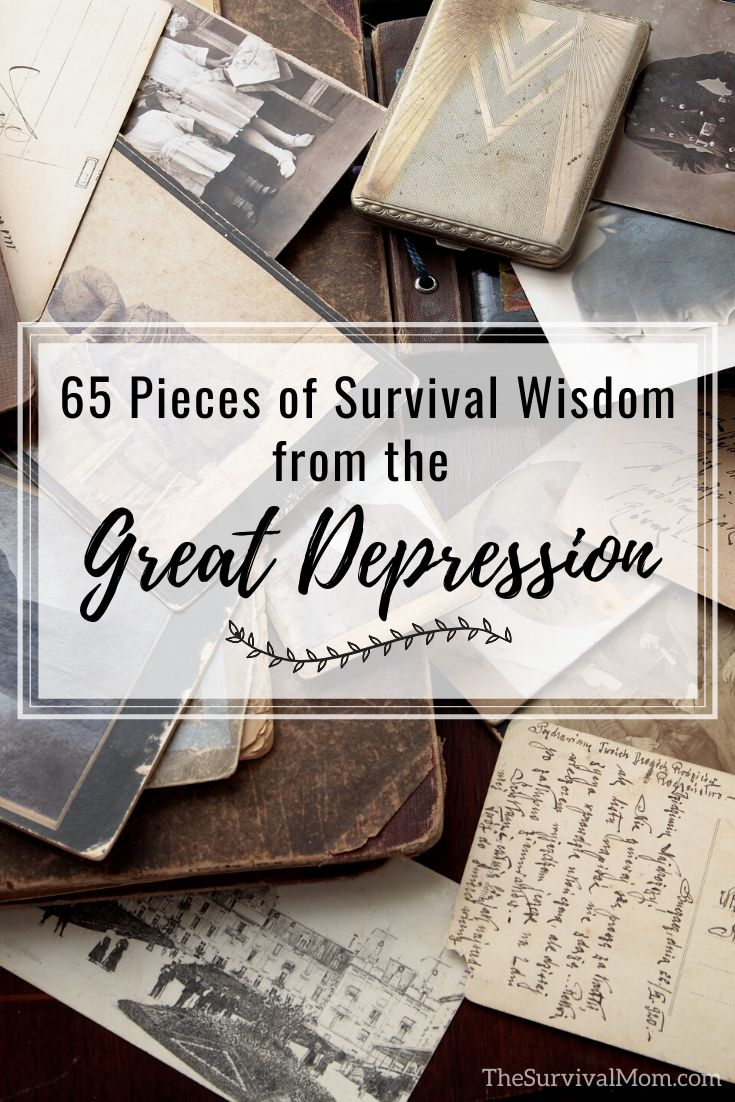65 Pieces of Survival Wisdom from the Great Depression via The Survival Mom