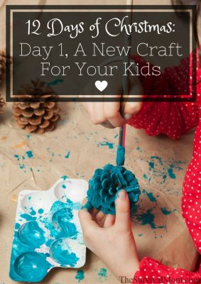 The 12 Days of Christmas: Day 1, A New Craft for Your Kids