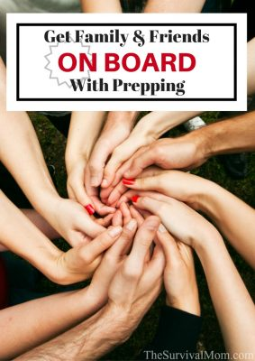 Get Family & Friends On Board With Prepping