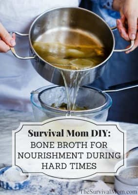 Survival Mom DIY: Bone Broth For Nourishment During Hard Times