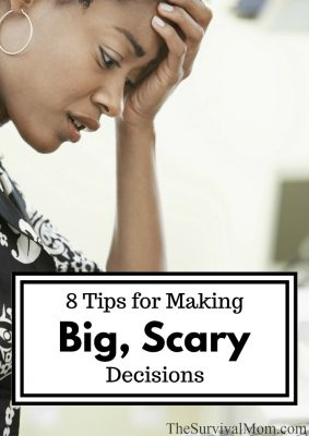 8 Tips For Making Big, Scary Decisions