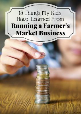 13 Things My Kids Have Learned From Running a Farmers Market Business