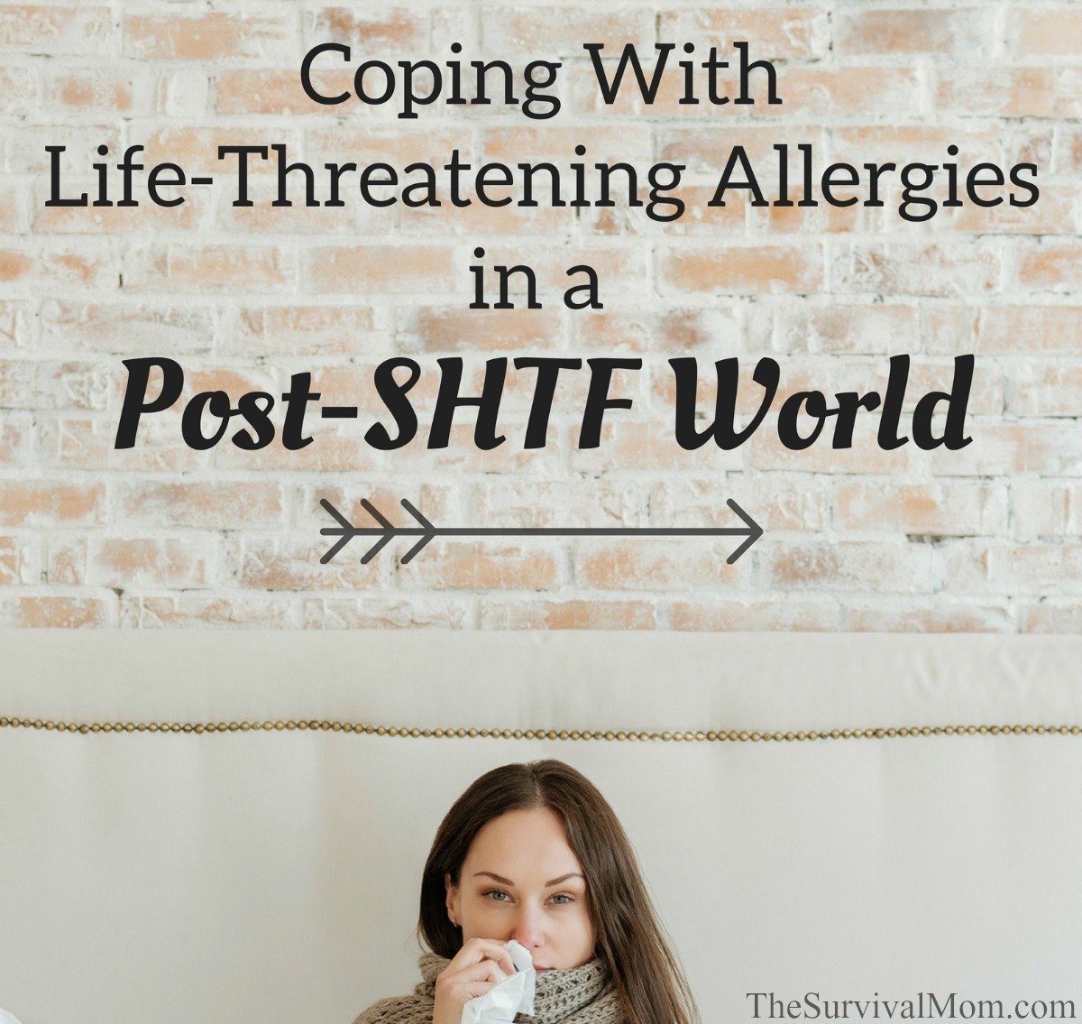 Coping With Life Threatening Allergies in a Post SHTF World via The Survival Mom