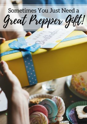 Sometimes You Just Need a Great Prepper Gift!