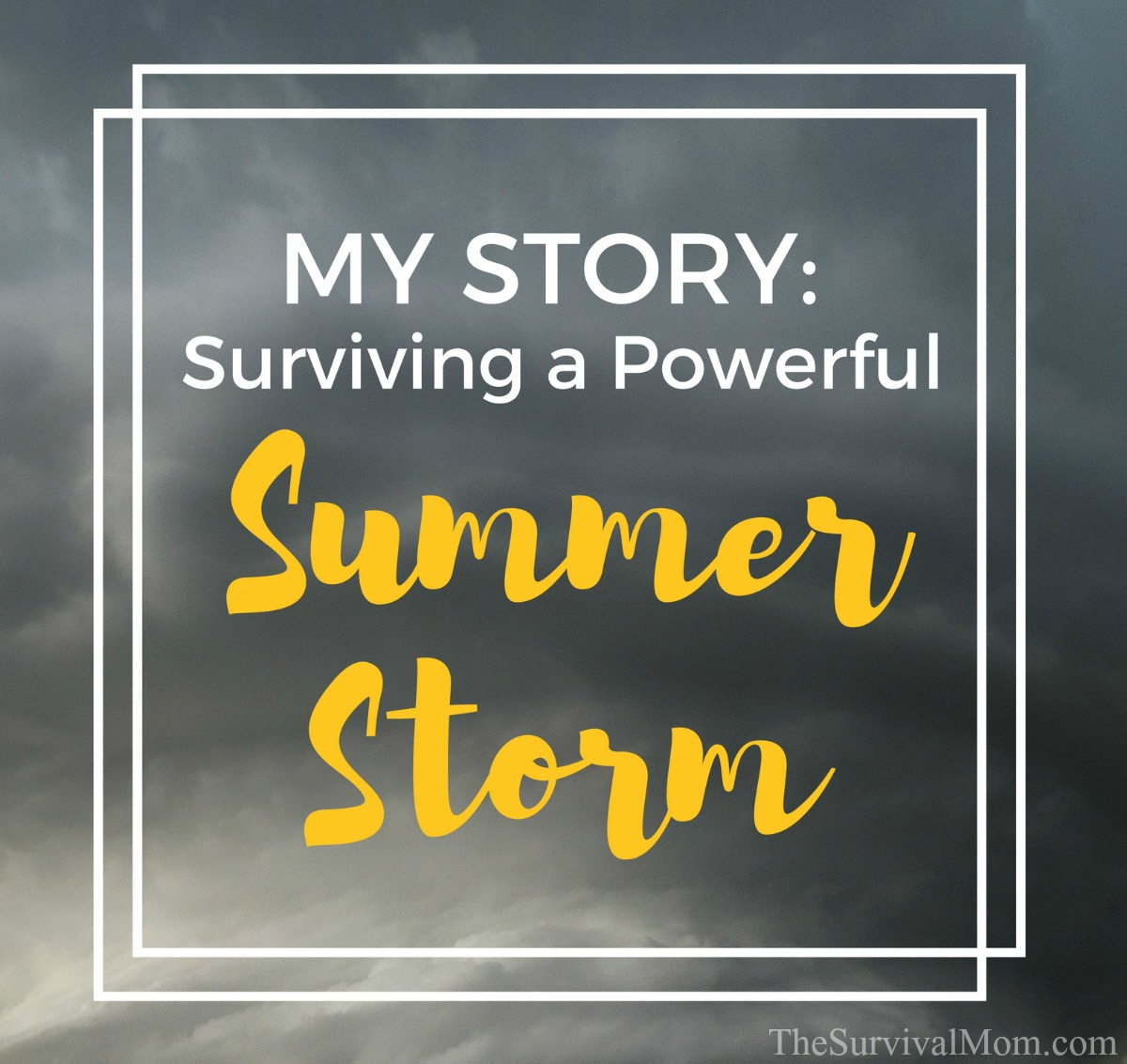 My Story Surviving a Powerful Summer Storm