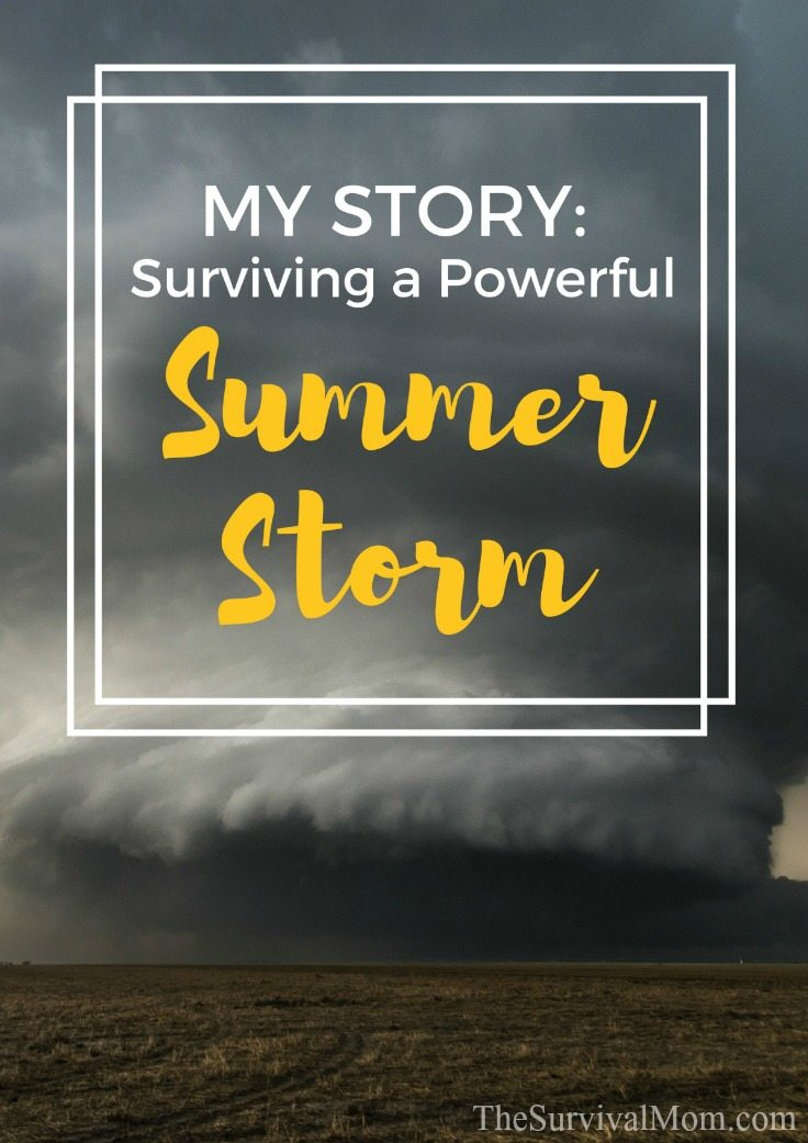 My Story Surviving a Powerful Summer Storm via The Survival Mom