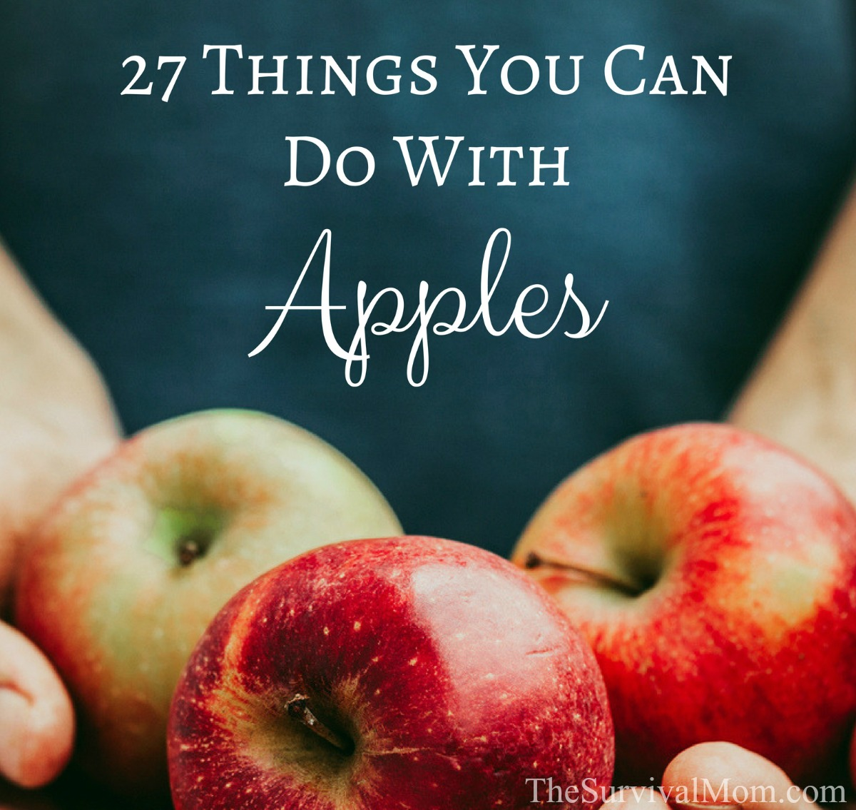 27 Things You Can Do With Apples