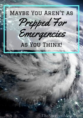 Maybe You Aren't As Prepped for Emergencies As You Think!