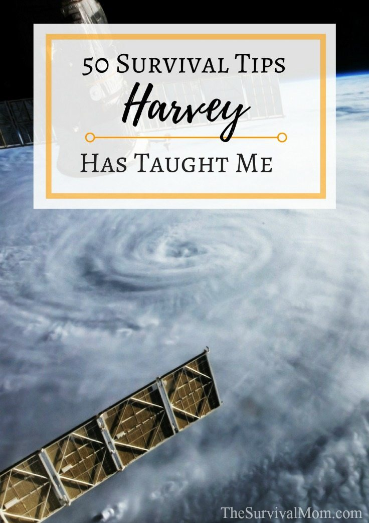 50 Survival Tips Harvey Has Taught Me via The Survival Mom