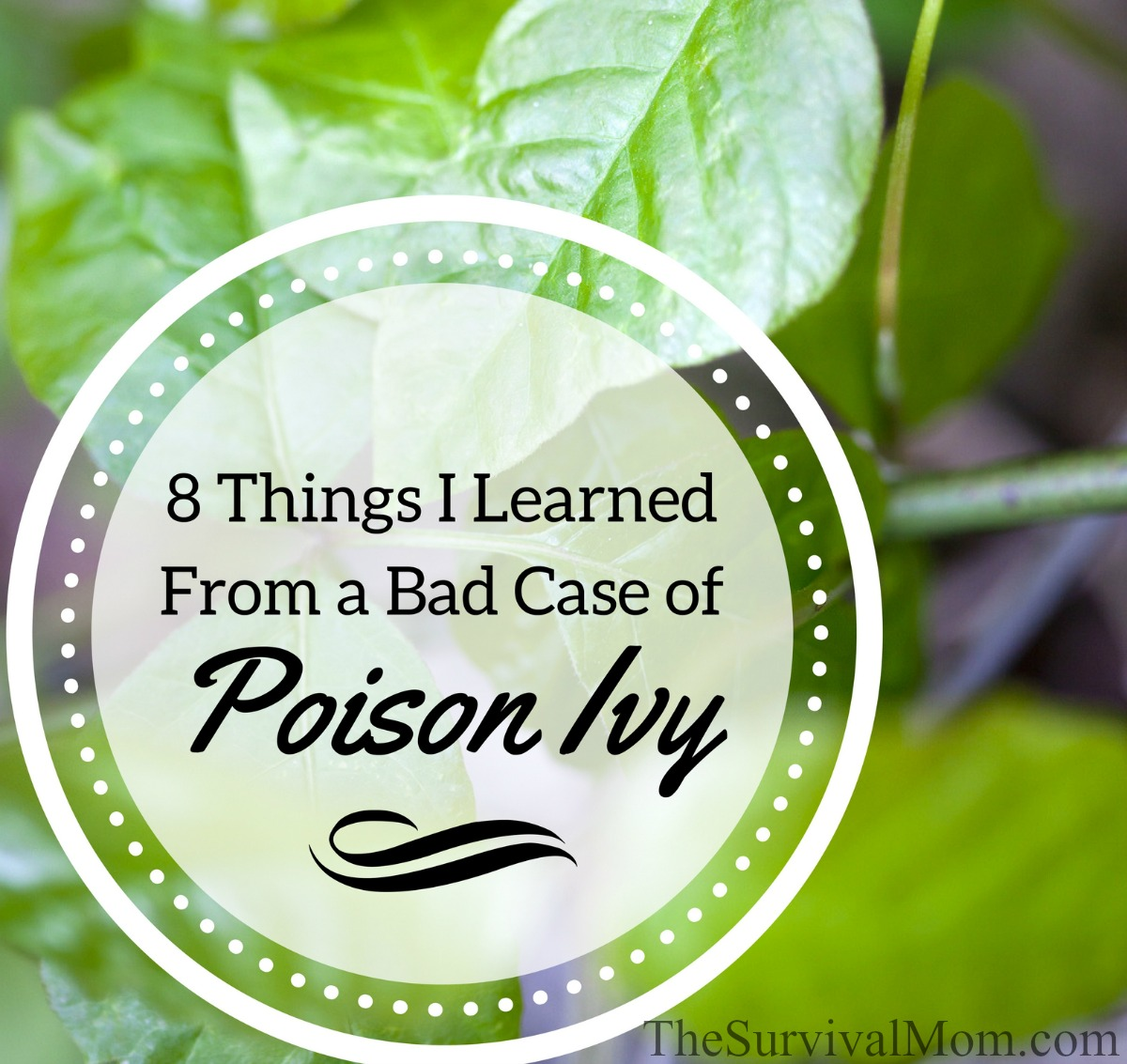 8 Things I Learned From a Bad Case of Poison Ivy via The Survival Mom