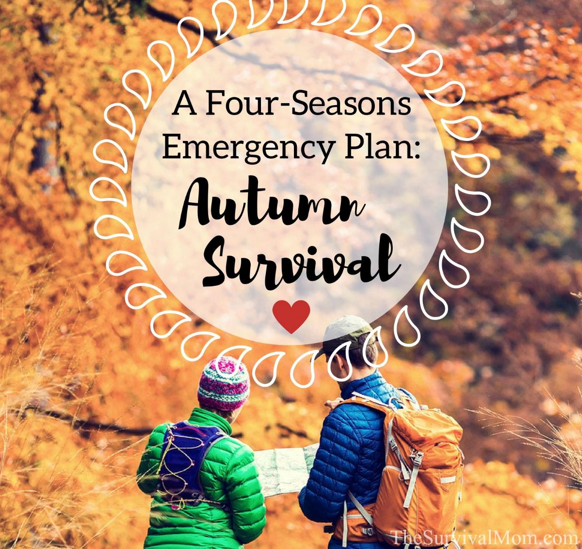 A Four-Seasons Emergency Plan Autumn Survival via The Survival Mom