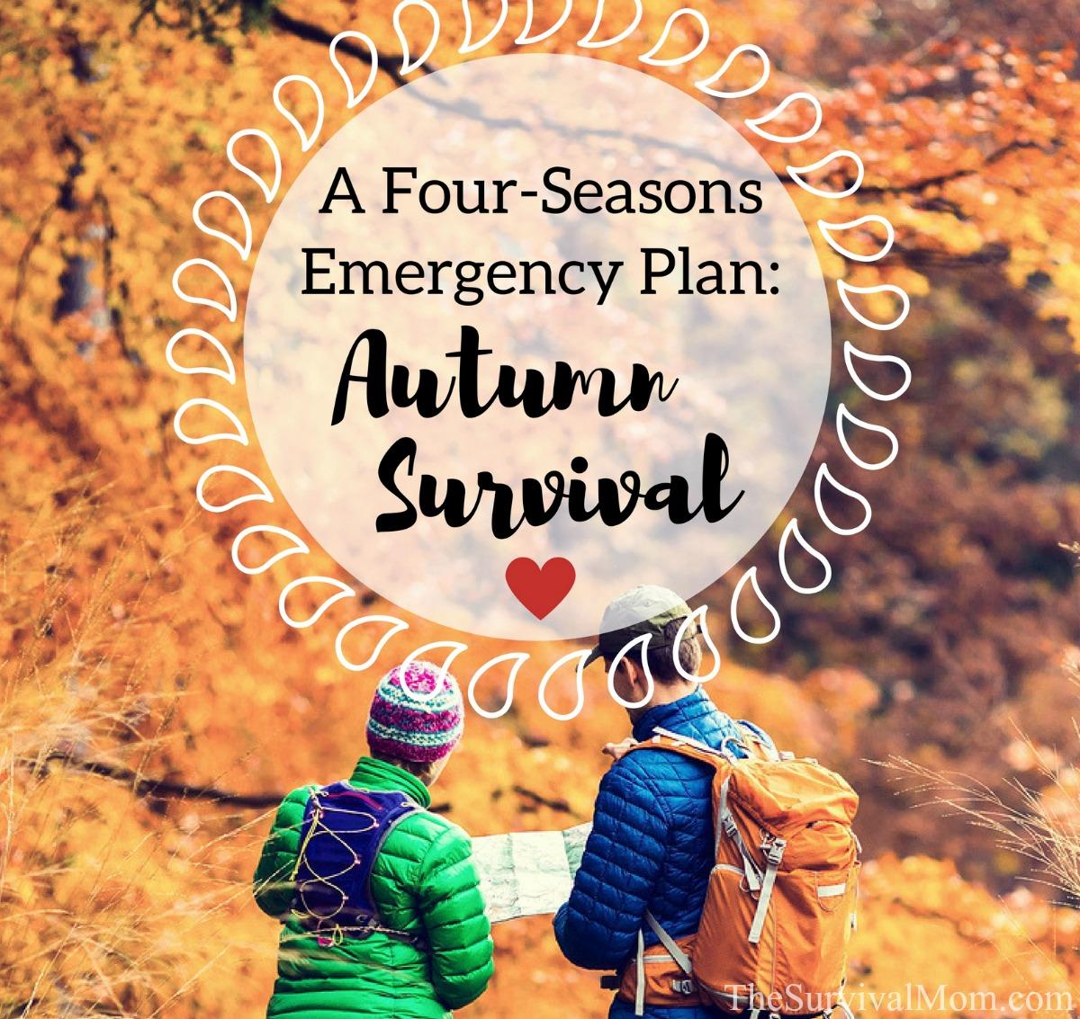 A Four-Seasons Emergency Plan Autumn Survival via The Survival Mom