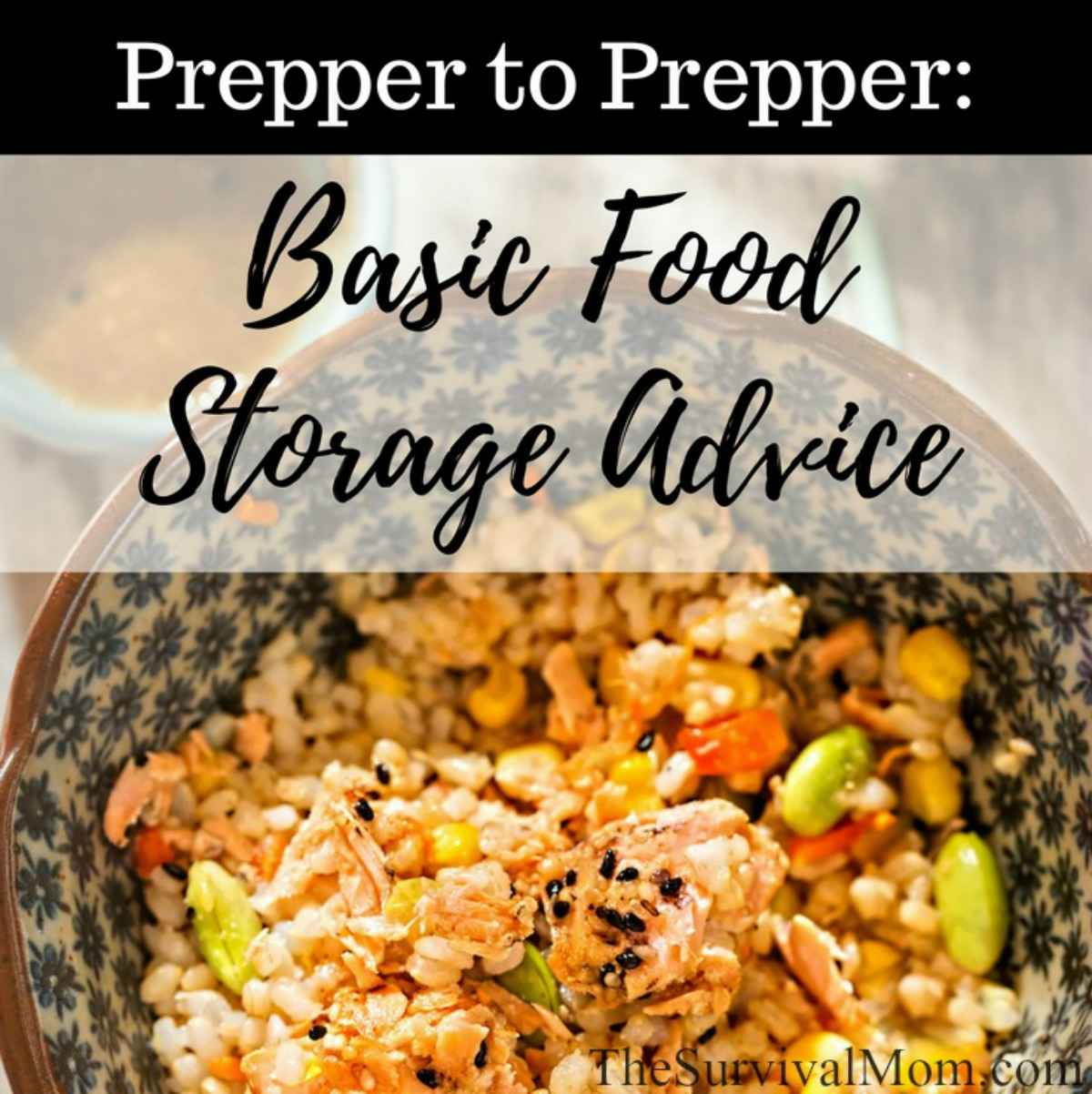 Prepper to Prepper Basic Food Storage Advice via The Survival Mom