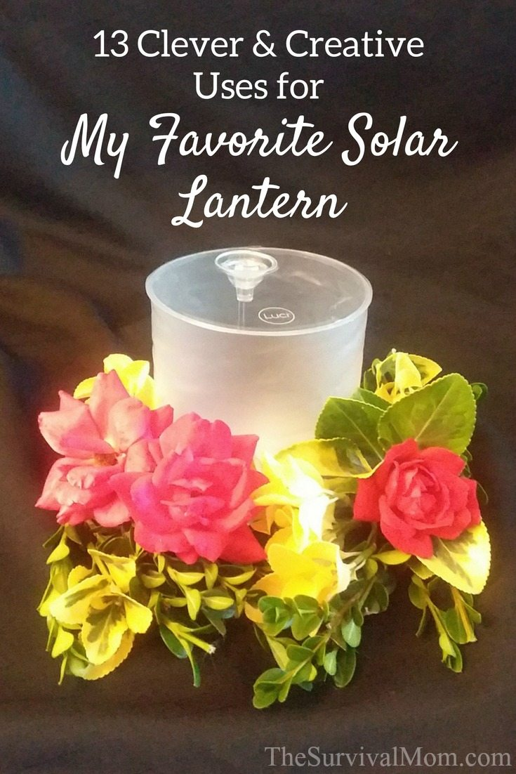 13 Clever & Creative Uses for My Favorite Solar Lantern via The Survival Mom