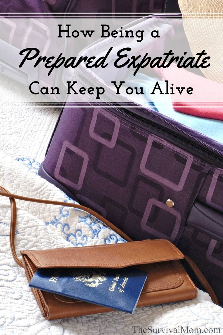 How Being a Prepared Expatriate Can Keep You Alive via The Survival Mom