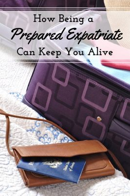 How Being A Prepared Expatriate Can Keep You Alive