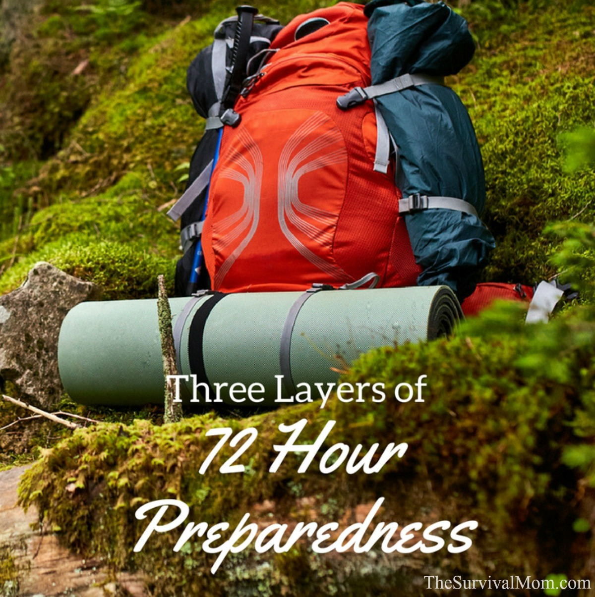 Three Layers of 72 Hour Preparedness via The Survival Mom