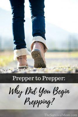 Prepper to Prepper: Why did you begin prepping?