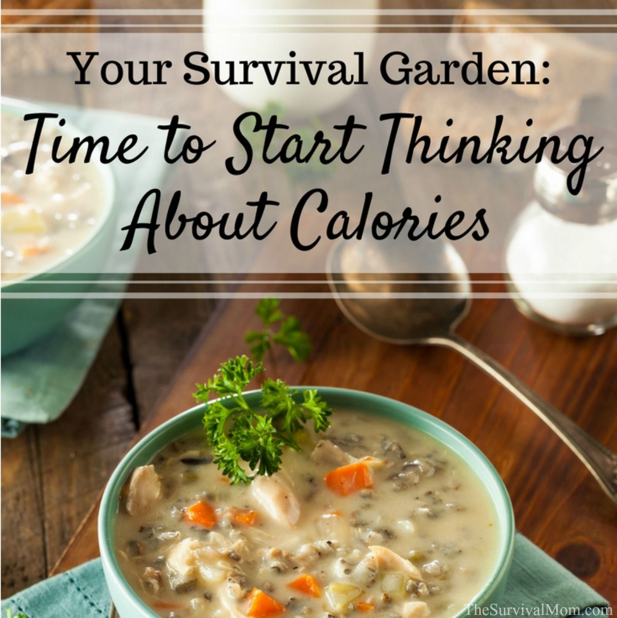 Your Survival Garden Time to Start Thinking About Calories via The Survival Mom