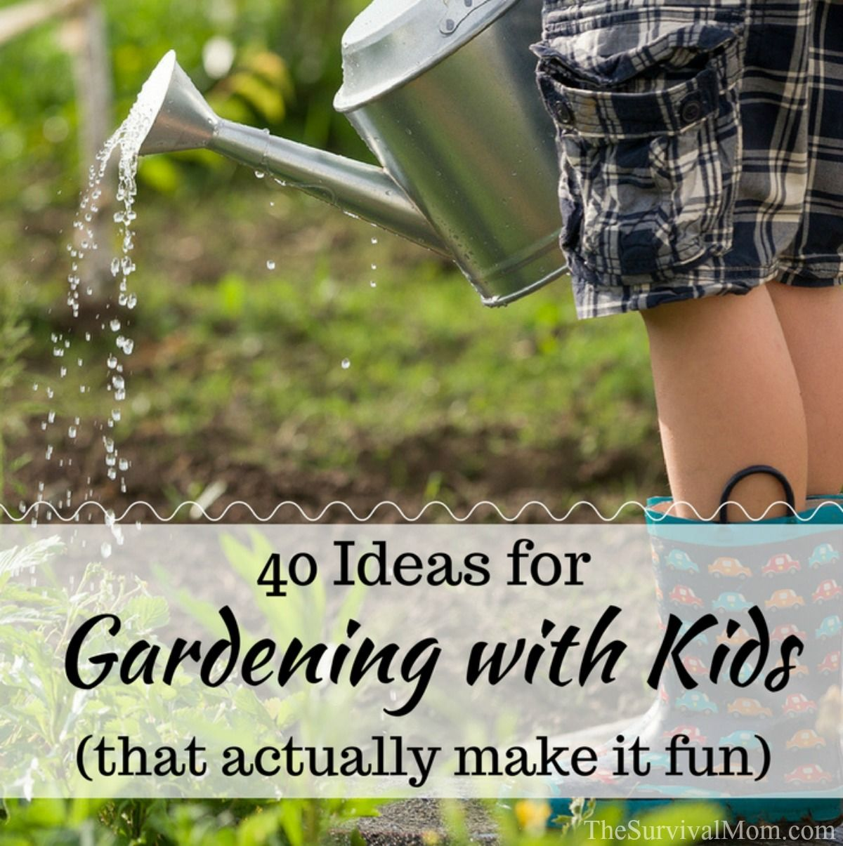 40 Ideas for Gardening with Kids that actually make it fun via The Survival Mom