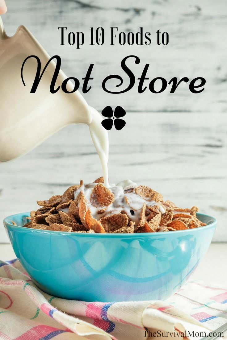 The Top 10 Foods To Not Store Survival Mom