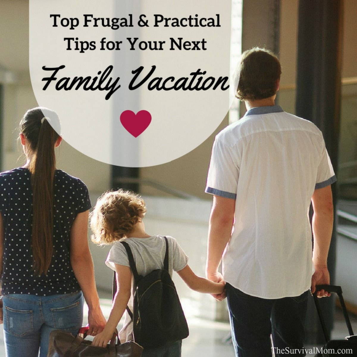 Top Frugal & Practical Tips for Your Next Family Vacation via The Survival Mom