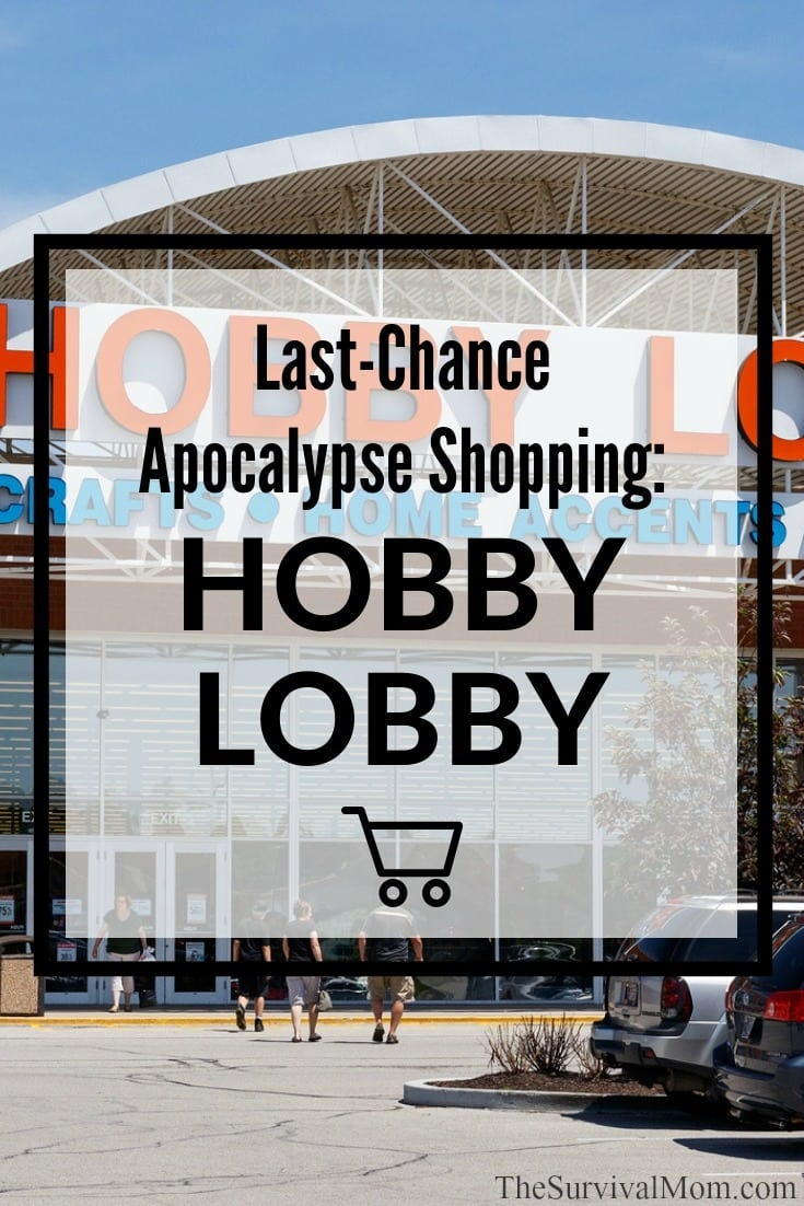 prepper shopping, prepper shopping hobby lobby