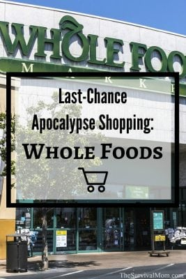 Last-Chance Apocalypse Shopping: Whole Foods