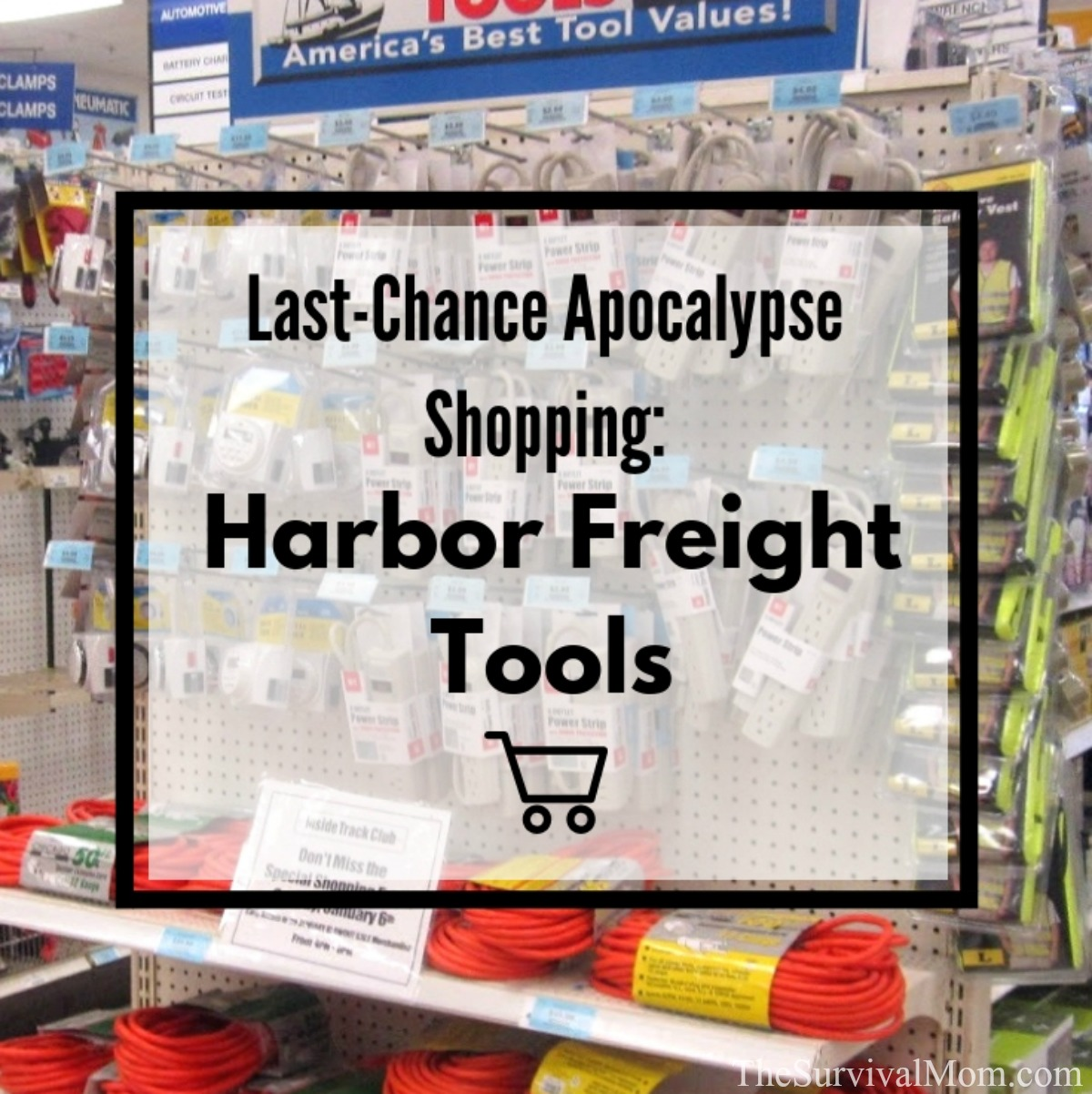 apocalypse shopping harbor freight, prepper hardware store