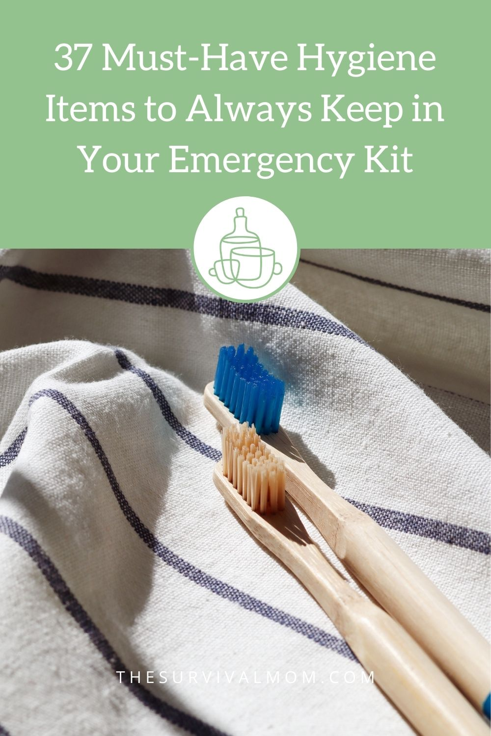37 Must Have Hygiene Items to Always Keep in Your Emergency Kit via The Survival Mom