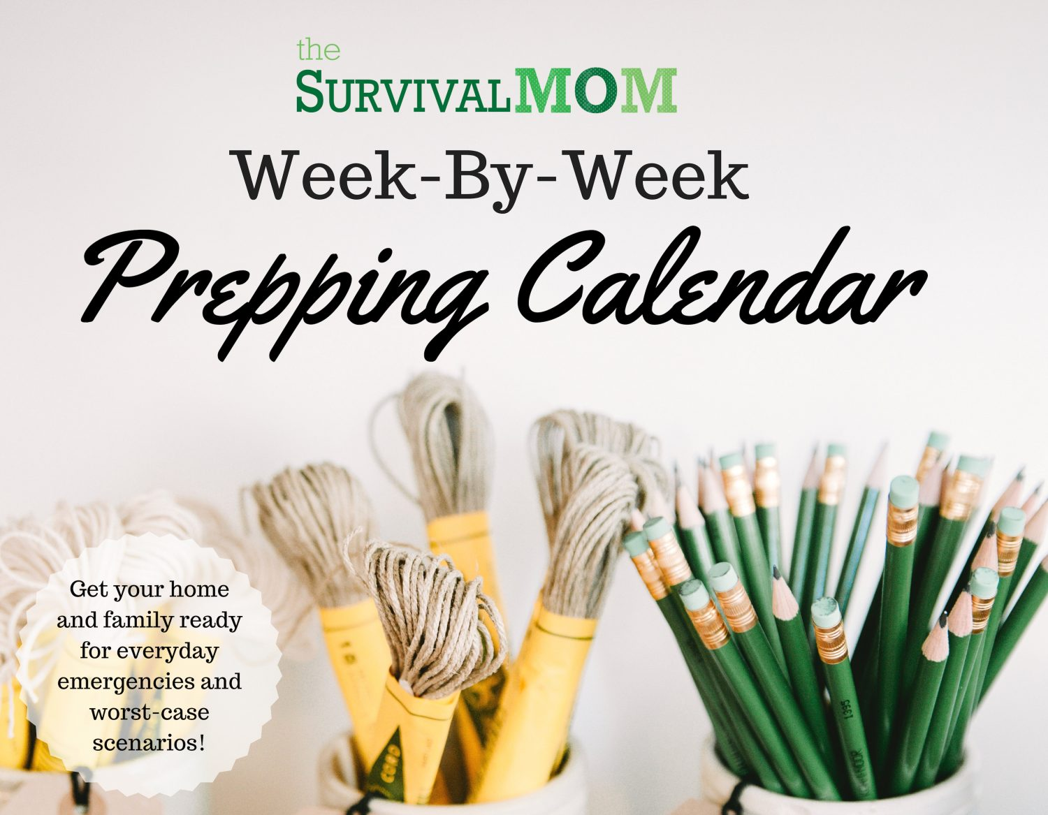 Get Week By Week Prepping Help With My 2019 Calendar Survival Mom