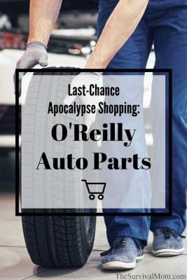 Last-Chance Apocalypse Shopping: O'Reilly Auto Parts
