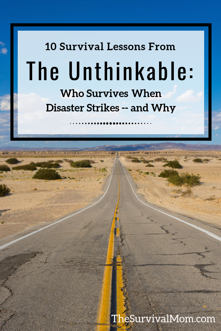 The Unthinkable - Who Survives when Disaster Strikes and Why?