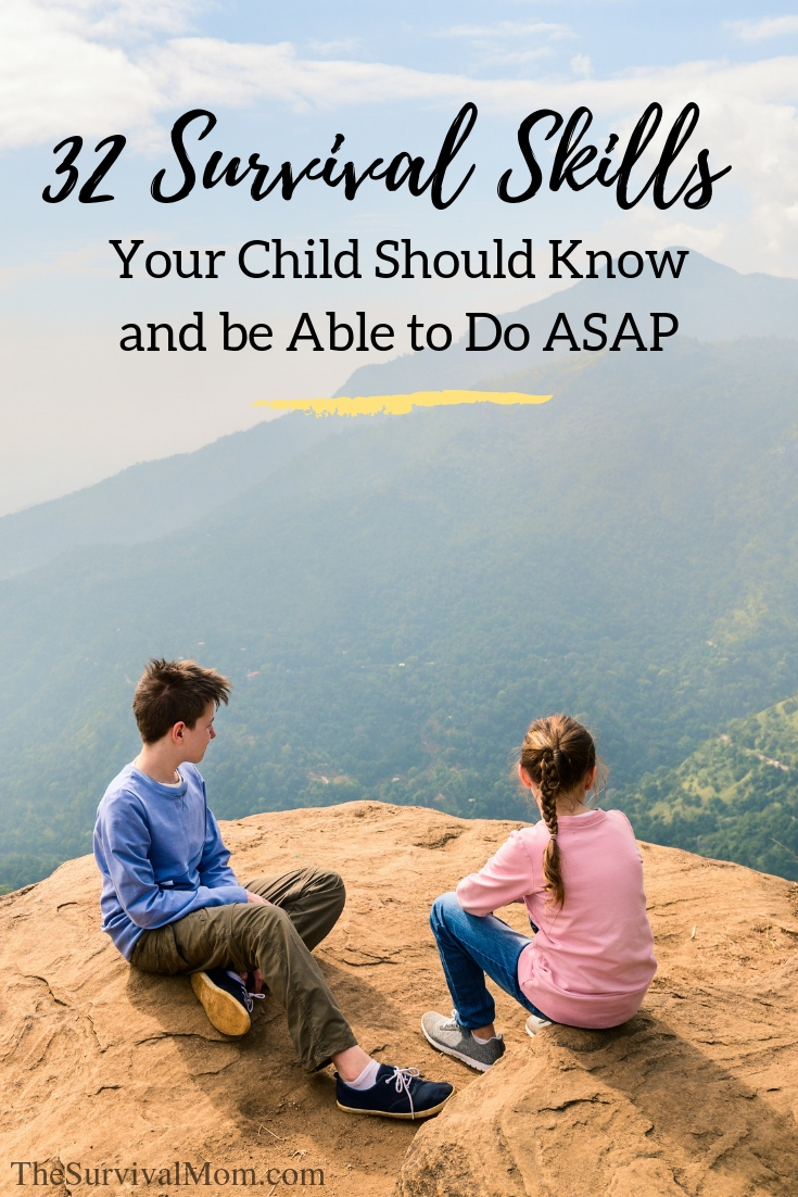 32 Survival Skills Your Child Should Know and be Able to Do ASAP